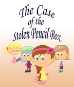 The Case Of The Stolen Pencil Box: Children's Books and Bedtime Stories For Kids Ages 3-8 for Fun Life Lessons