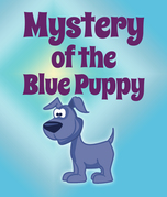 Mystery Of The Blue Puppy: Children's Books and Bedtime Stories For Kids Ages 3-8 for Fun Life Lessons