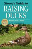 Storey's Guide to Raising Ducks, 2nd Edition: Breeds, Care, Health
