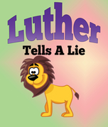 Luther Tells A Lie: Children's Books and Bedtime Stories For Kids Ages 3-8 for Early Reading