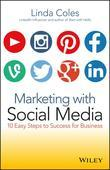 Marketing with Social Media: 10 Easy Steps to Success for Business