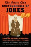 Friars Club Encyclopedia of Jokes: Over 2000 One-Liners, Straight Lines, Stories, Gags, Roasts, Ribs, and Put-Downs