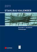 Stahlbau-Kalender 2011: Schwerpunkte: Eurocode 3 - Grundnorm, Verbindungen