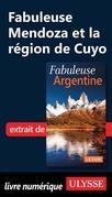 Fabuleuse Mendoza et la région de Cuyo