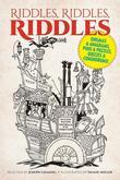 Riddles, Riddles, Riddles: Enigmas and Anagrams, Puns and Puzzles, Quizzes and Conundrums!