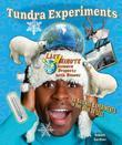 Tundra Experiments: 14 Science Experiments in One Hour or Less