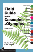 Field Guide to the Cascades and Olympics, 2nd Edition