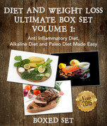 Diet And Weight Loss Ultimate Boxed Set Volume 1: Anti Inflammatory Diet, Alkaline Diet and Paleo Diet Made Easy: 3 Books In 1 Boxed Set