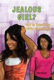 Jealous Girl?: Girls Dealing With Feelings
