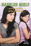 Hassled Girl?: Girls Dealing With Feelings