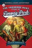 The Treasure Hunt Stunt at Fenway Park: The Baseball Geeks Adventures Book 3
