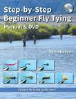 Step-by-Step Beginner Fly Tying Manual & DVD: Easiest fly tying guide ever!