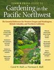 Timber Press Guide to Gardening in the Pacific Northwest: