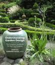 Understanding Garden Design: The Complete Handbook for Aspiring Designers