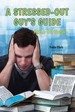 A Stressed-Out Guy's Guide: How to Deal
