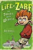 Life of Zarf: The Trouble with Weasels: The Trouble with Weasels