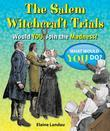 The Salem Witchcraft Trials: Would You Join the Madness?