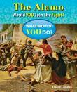 The Alamo: Would You Join the Fight?