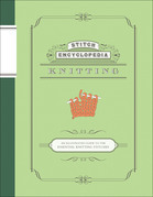 Stitch Encyclopedia: Knitting: An Illustrated Guide to the Essential Knitting Stitches