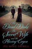 The Dead Duke: An Extraordinary Edwardian Case of Deception and Intrigue