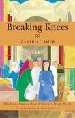 Breaking Knees: Modern Arabic Short Stories from Syria