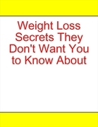 Weight Loss Secrets They Don't Want You to Know About