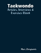Taekwondo: Articles, Interviews & Exercises Ebook