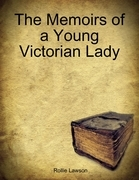 The Memoirs of a Young Victorian Lady
