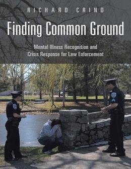 Finding Common Ground: Mental Illness Recognition and Crisis Response for Law Enforcement