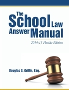 The School Law Answer Manual: 2014-15 Florida Edition