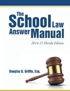 The School Law Answer Manual: 2014-15 Florida Edition