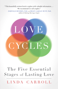 Love Cycles: The Five Essential Stages of Lasting Love