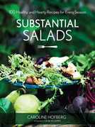 Substantial Salads: 100 Healthy and Hearty Recipes for Every Season