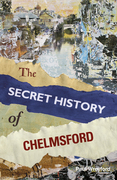 The Secret History of Chelmsford