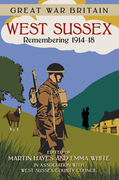 Great War Britain: West Sussex: Remembering 1914-18
