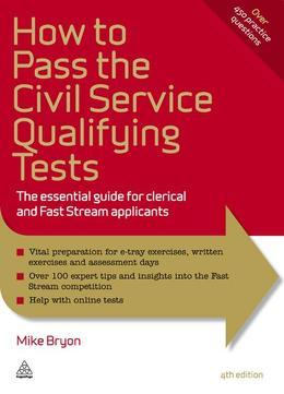 How to Pass the Civil Service Qualifying Tests: The Essential Guide for Clerical and Fast Stream Applicants