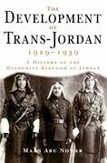 The Development of Trans-Jordan 1929-1939, The: A History of the Hashemite Kingdom of Jordan