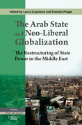 The Arab State and Neo-liberal Globalization, The: The Restructuring of State Power in the Middle East