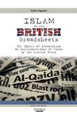 Islam in the British Broadsheets: The Impact of Orientalism on Representations of Islam in the British Press
