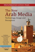 The New Arab Media, The: Technology, Image and Perception