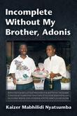 Incomplete Without My Brother, Adonis