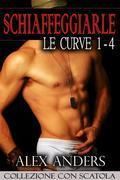 Schiaffeggiarle le Curve 1-4 (Romanzo erotico BBW)