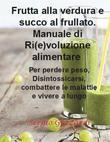 40 Essenziali Smoothie Verdi Per perdere peso, rimanere in forma, ringiovanirsi e per il benessere totale del nostro corpo