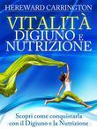 VITALITA' Digiuno e Nutrizione - Scopri come conquistarla con il Digiuno e la Nutrizione