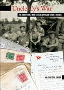 Uncle Cy's War: The First World War Letters of Major Cyrus F. Inches