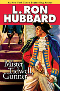 Mister Tidwell Gunner: A 19th Century Seafaring Saga of War, Self-reliance, and Survival