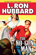 No-Gun Man, The: A Frontier Tale of Outlaws, Lawlessness, and One Man's Code of Honor