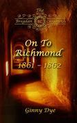 On To Richmond: #2 in the Bregdan Chronicles Historical Fiction Romance Series