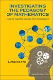 Investigating the Pedagogy of Mathematics: How Do Teachers Develop Their Knowledge?