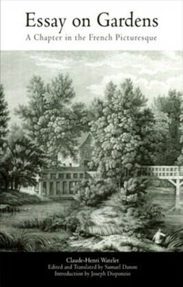 Essay on Gardens: A Chapter in the French Picturesque